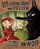 Honestly, Red Riding Hood Was Rotten!: The Story of Little Red Riding Hood as Told by the Wolf (The Other Side of the Story)