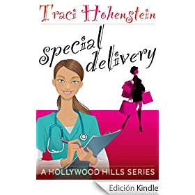 Special Delivery (A Romantic Comedy) (Hollywood Hills Series)