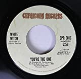 You're the One b/w Don't Close your Mind by White Witch (45 RPM)