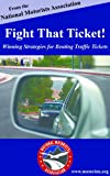 img - for Fight That Ticket! Winning Strategies for Beating Traffic Tickets book / textbook / text book