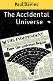 The Accidental Universe (0521286921) by P. C. W. Davies