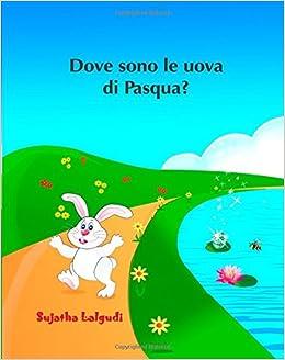 Dove sono le uova di Pasqua?: Libro illustrato per bambini