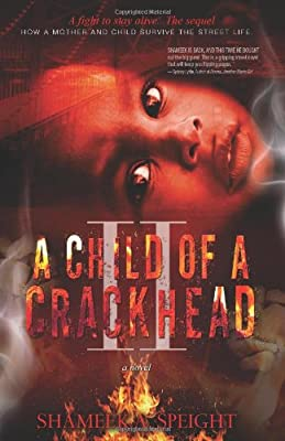 A Child Of A Crackhead Ii from CreateSpace Independent Publishing Platform