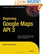 Beginning Google Maps API 3 (Expert's Voice in Web Development)