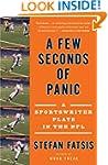 A Few Seconds of Panic: A Sportswrite...