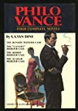 "Philo Vance : Four Complete Novels (The Benson Murder Case / The ""Canary"" Murder Case / The Bishop Murder Case / The Scarab Murder Case)"