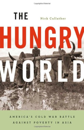 The Hungry World: America's Cold War Battle against...