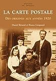 La carte postale - Des origines aux ann�es 1920