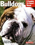 Bulldogs (Barron's Complete Pet Owner's Manuals (Paperback))