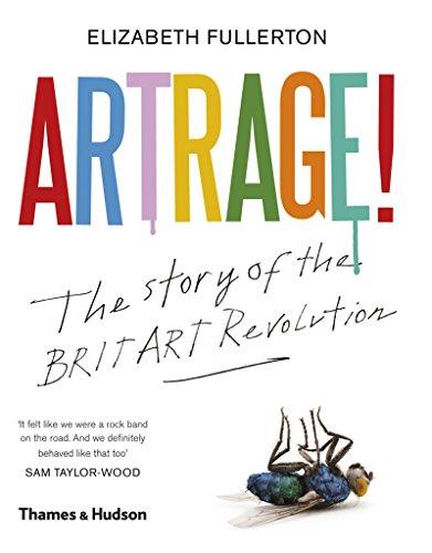 Artrage!: The Story of the BritArt Revolution