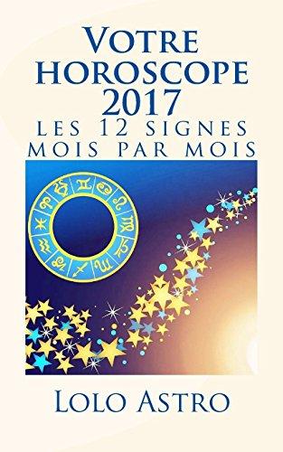 votre-horoscope-2017-les-12-signes-mois-par-mois