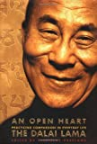 An Open Heart: Practicing Compassion in Everyday Life (0316989797) by Dalai Lama