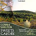 Sweets Galore: Samantha Sweet Series, Book 6 (       UNABRIDGED) by Connie Shelton Narrated by Andrea Bates