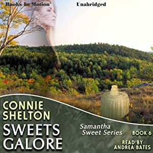 Sweets Galore: Samantha Sweet Series, Book 6 | [Connie Shelton]