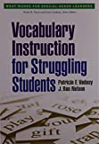 img - for Vocabulary Instruction for Struggling Students (What Works for Special-Needs Learners) book / textbook / text book