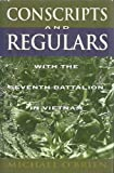 Conscripts and Regulars: With the Seventh Battalion in Vietnam (186373967X) by O'Brien, Michael