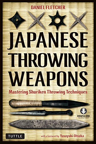 Japanese Throwing Weapons: Mastering Shuriken Throwing Techniques (Downloadable Media Included)