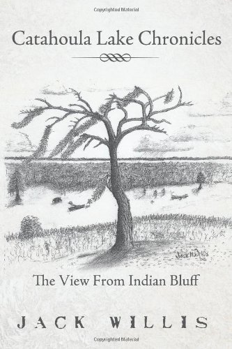Catahoula Lake Chronicles: The View From Indian Bluff