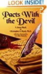 Pacts with the Devil: A Manual of the...