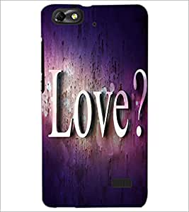 PrintDhaba Love Quote D-2814 Back Case Cover for HUAWEI HONOR 4C (Multi-Coloured)