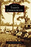 img - for Tampa's Carrollwood (Images of America (Arcadia Publishing)) book / textbook / text book
