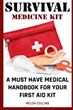 img - for Survival Medicine Kit A Must Have Medical Handbook For Your First Aid Kit: Survival Medicine Handbook (How To Become Your Own Home Doctor) book / textbook / text book