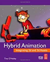 Hybrid Animation: Integrating 2D and 3D Assets Front Cover