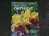 img - for How to Grow Orchids (A Sunset Book) book / textbook / text book