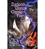 [ { ZYDECO QUEEN AND THE CREOLE FAIRY COURTS } ] by Cutter, Leah R (AUTHOR) Jul-06-2012 [ Paperback ]