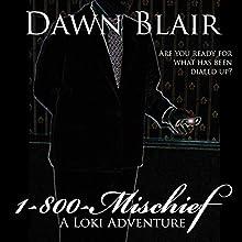 1-800-Mischief: A Loki Advenure Audiobook by Dawn Blair Narrated by Dawn Blair