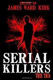 Serial Killers Tres Tria (Volume 3)