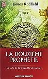 DOUZIÈME PROPHÉTIE (LA)