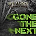 Gone the Next Audiobook by Ben Rehder Narrated by Johnny Peppers