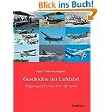 Geschichte der Luftfahrt: Flugzeugtypen von 1903 bis heute