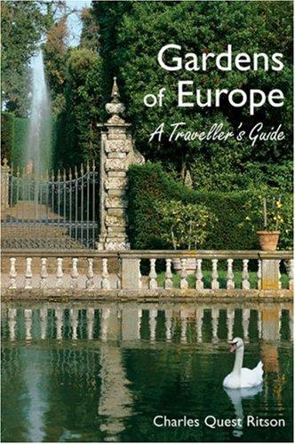 Gardens of Europe: a Traveller'S Guide /Anglais