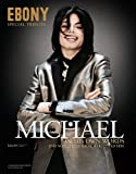 Ebony Special Tribute, Michael Jackson: In His Own Words and Notes From Those Who Loved Him