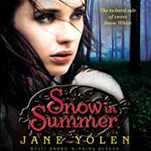 Snow in Summer: Fairest of Them All (       UNABRIDGED) by Jane Yolen Narrated by Julia Farhat