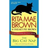 The Big Cat Nap: The 20th Anniversary Mrs. Murphy Mystery (Mrs. Murphy Mysteries) by Brown, Rita Mae, Sneaky Pie...