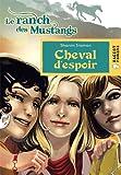 """Afficher """"Le Ranch des mustangs Cheval d'espoir"""""""
