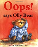 Oops! Says Olly Bear (1842550616) by Kenyon, Tony
