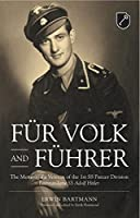 F�r Volk and F�hrer: The Memoir of a Veteran of the 1st SS Panzer Division Leibstandarte SS Adolf Hitler