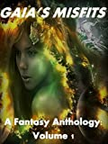 img - for Gaia's Misfits (A Fantasy Anthology Book 1) book / textbook / text book