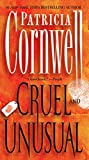 Cruel and Unusual: Scarpetta 4 (Kay Scarpetta Series)
