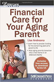 Financial Care For Your Aging Parent (Eldercare Series)