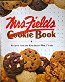 img - for Mrs. Fields Cookie Book: 100 Recipes from the Kitchen of Mrs. Fields book / textbook / text book