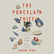 The Porcelain Thief: Searching the Middle Kingdom for Buried China | [Huan Hsu]