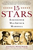 15 Stars: Eisenhower, MacArthur, Marshall: Three Generals Who Saved the American Century (0451223926) by Weintraub, Stanley