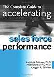 img - for The Complete Guide to Accelerating Sales Force Performance book / textbook / text book