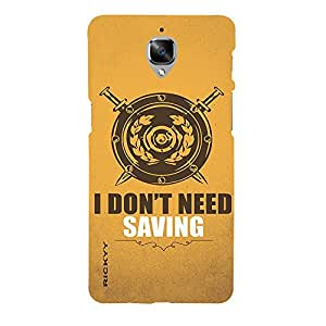 RICKYY _1PLS3_1204 Printed Matte designer I Dont Need Saving case for One Plus Three