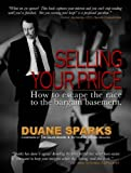 Selling Your Price: How to Escape the Race to the Bargain Basement